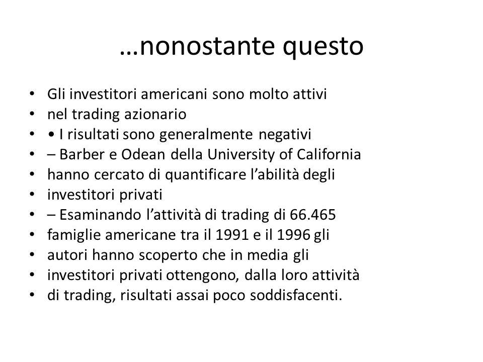 …nonostante questo Gli investitori americani sono molto attivi