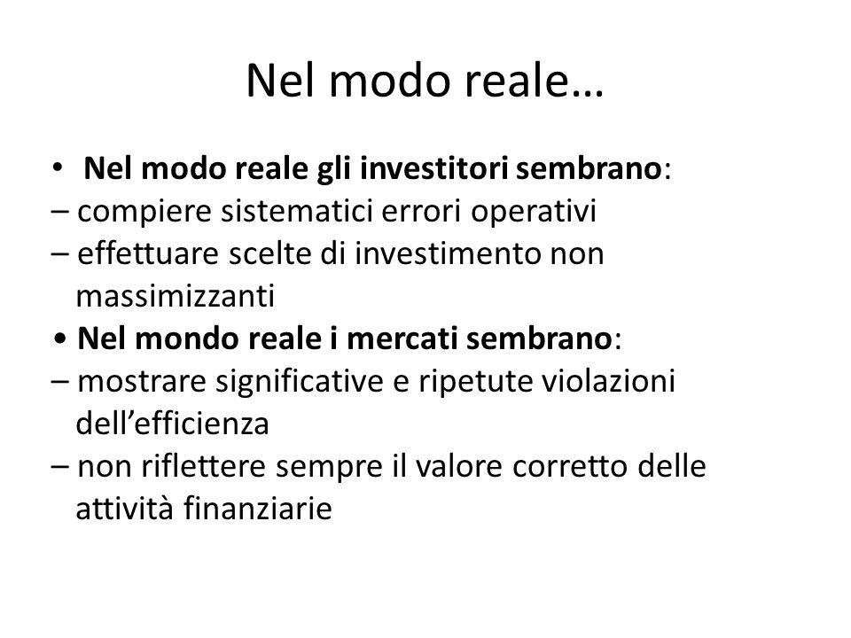 Nel modo reale… Nel modo reale gli investitori sembrano: