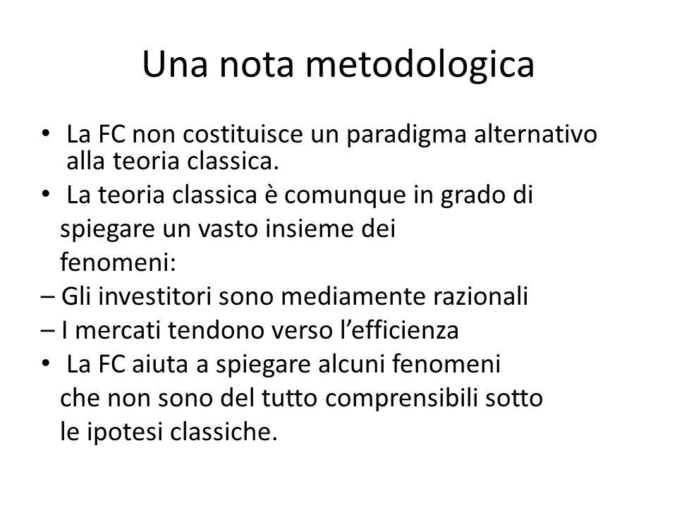 Una nota metodologica La FC non costituisce un paradigma alternativo alla teoria classica. La teoria classica è comunque in grado di.