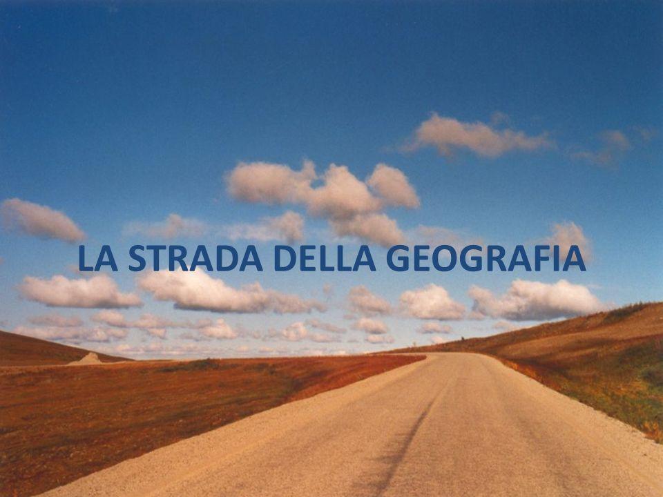 LA STRADA DELLA GEOGRAFIA