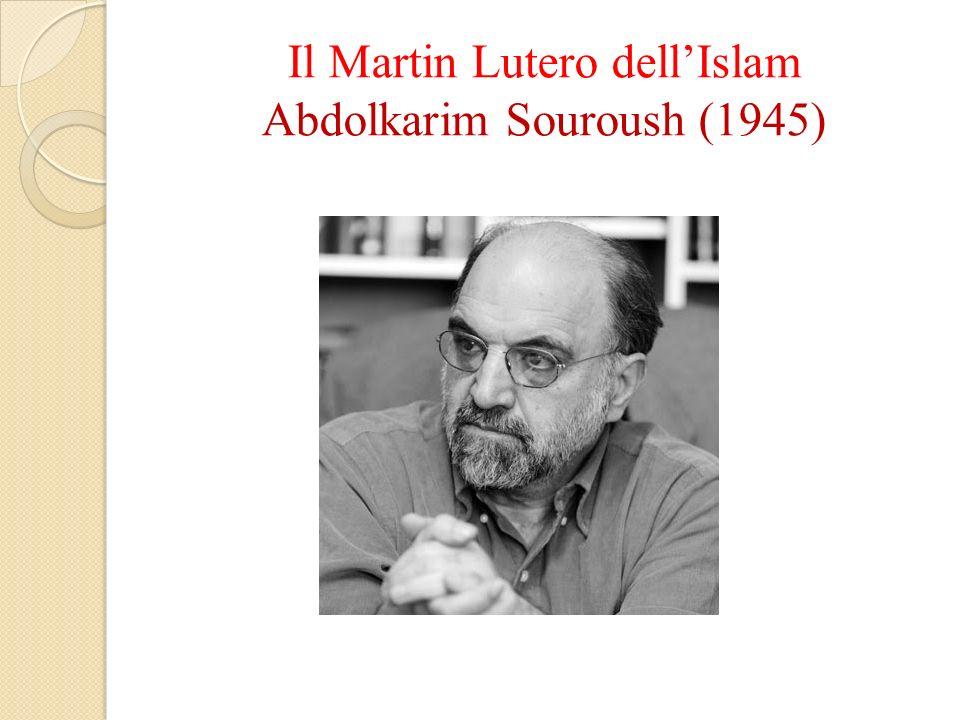 Il Martin Lutero dell'Islam Abdolkarim Souroush (1945)