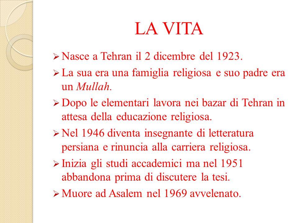 LA VITA Nasce a Tehran il 2 dicembre del 1923.