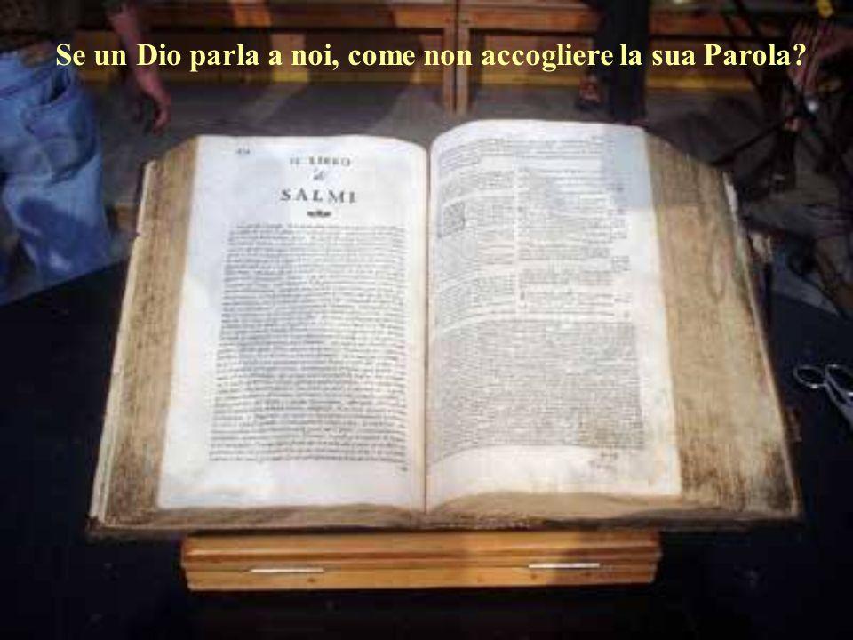 Se un Dio parla a noi, come non accogliere la sua Parola