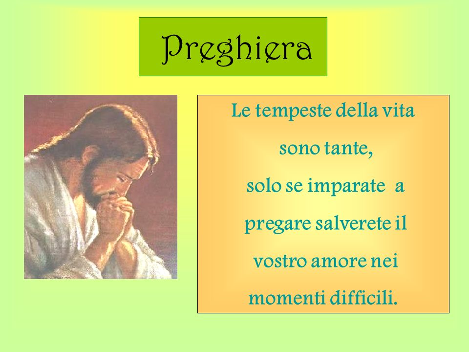 Preghiera Le tempeste della vita sono tante, solo se imparate a
