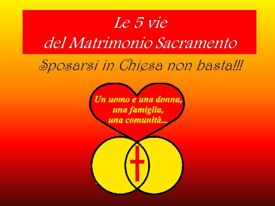 Le 5 vie del Matrimonio Sacramento