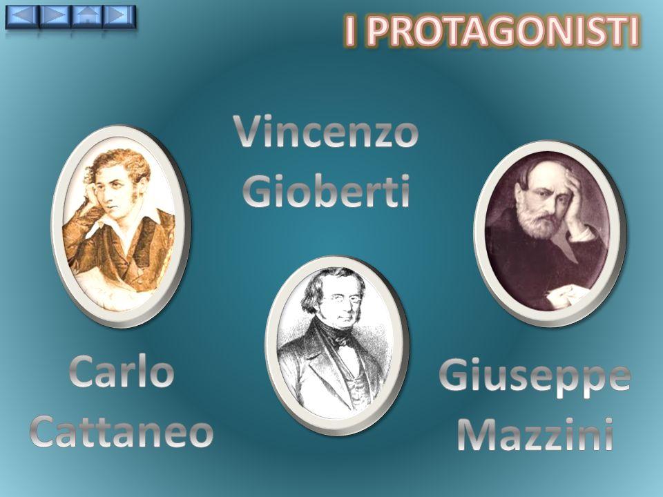 Vincenzo Gioberti Carlo Cattaneo Giuseppe Mazzini
