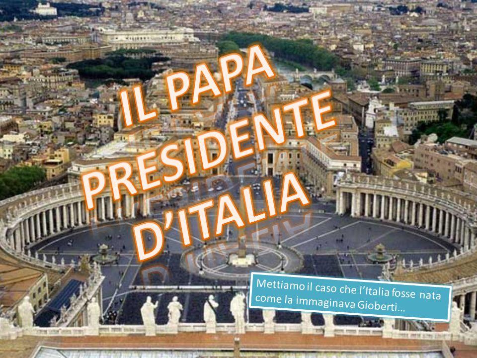 Il Papa presidente d'Italia