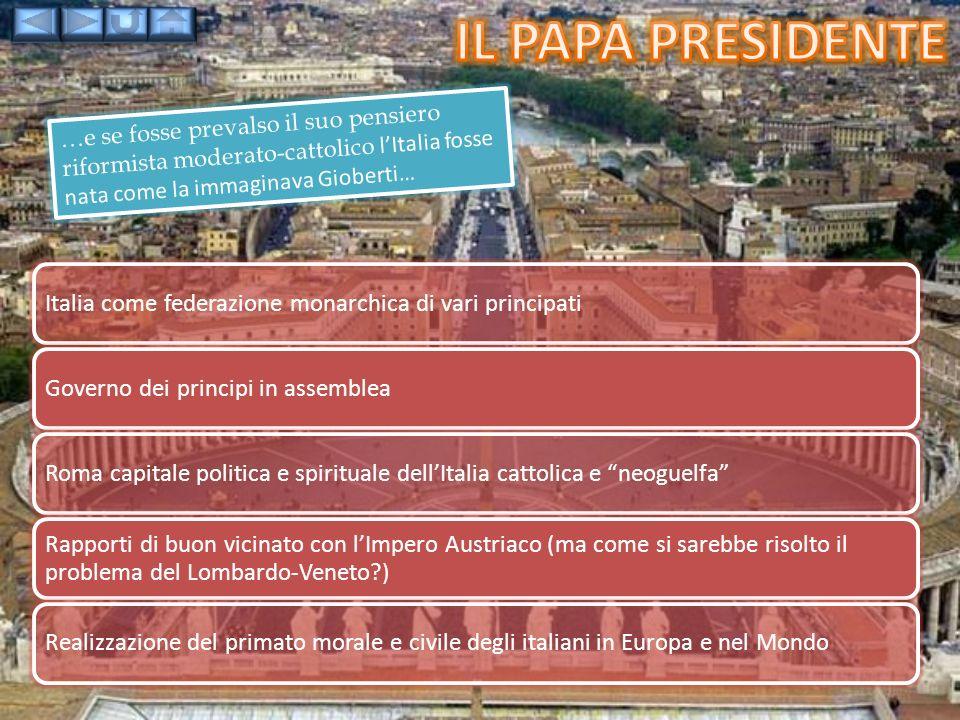 Il papa presidente …e se fosse prevalso il suo pensiero riformista moderato-cattolico l'Italia fosse nata come la immaginava Gioberti…