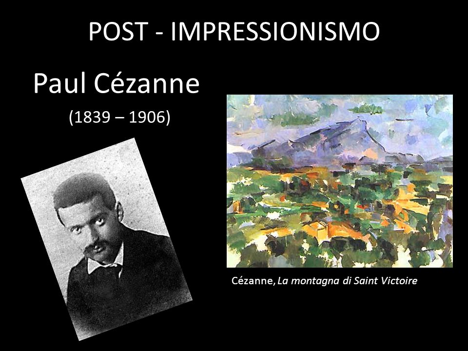 Paul Cézanne POST - IMPRESSIONISMO (1839 – 1906)
