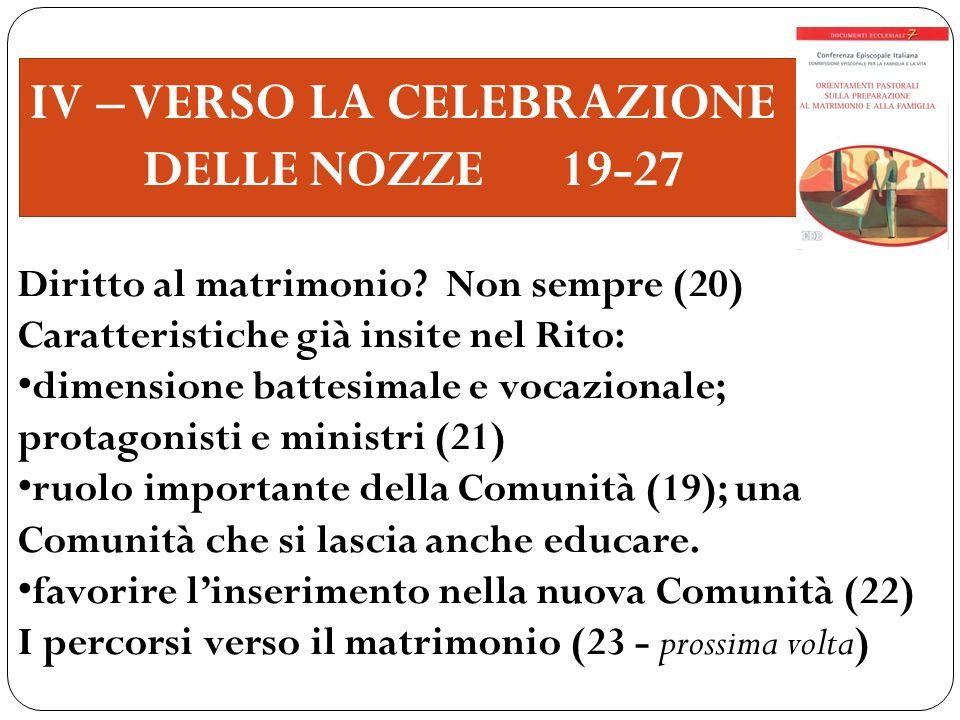 IV – VERSO LA CELEBRAZIONE DELLE NOZZE 19-27