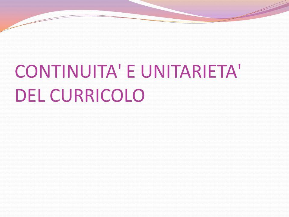 CONTINUITA E UNITARIETA DEL CURRICOLO
