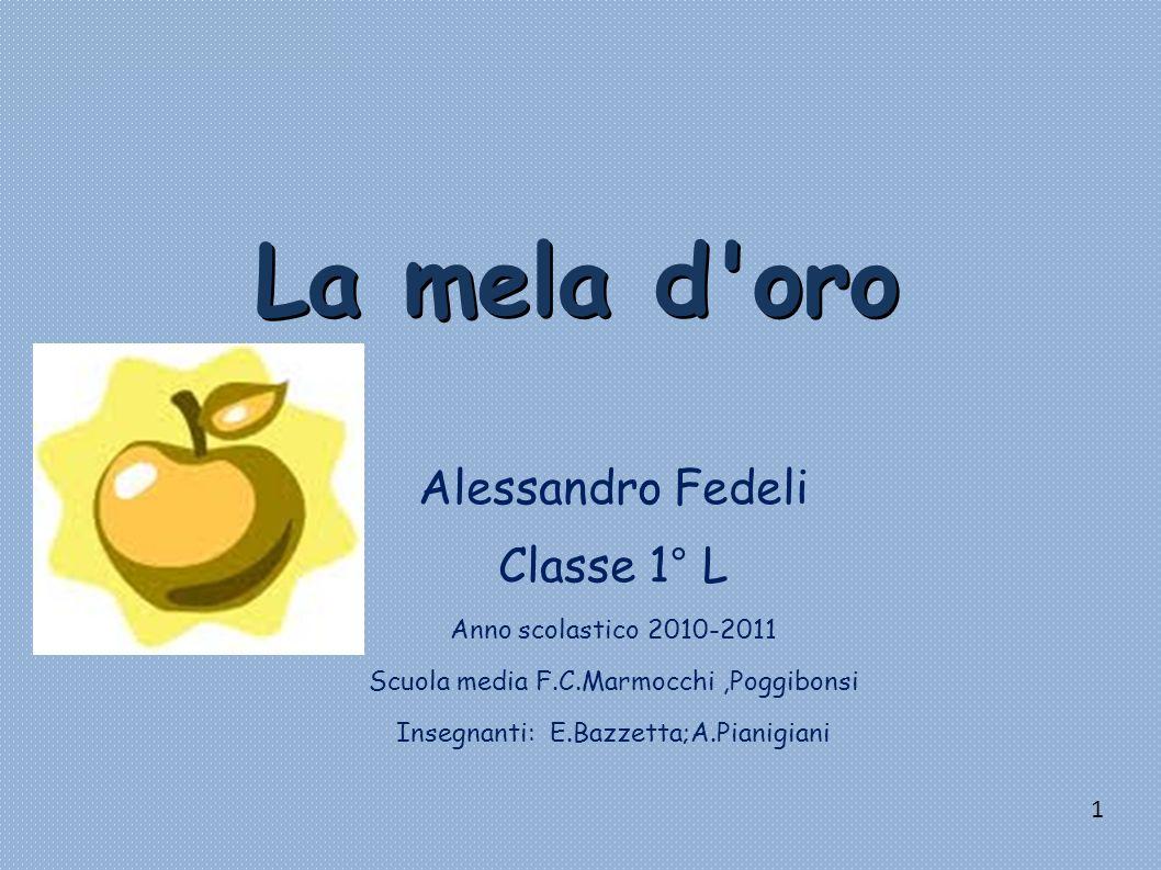 La mela d oro Alessandro Fedeli Classe 1° L Anno scolastico 2010-2011