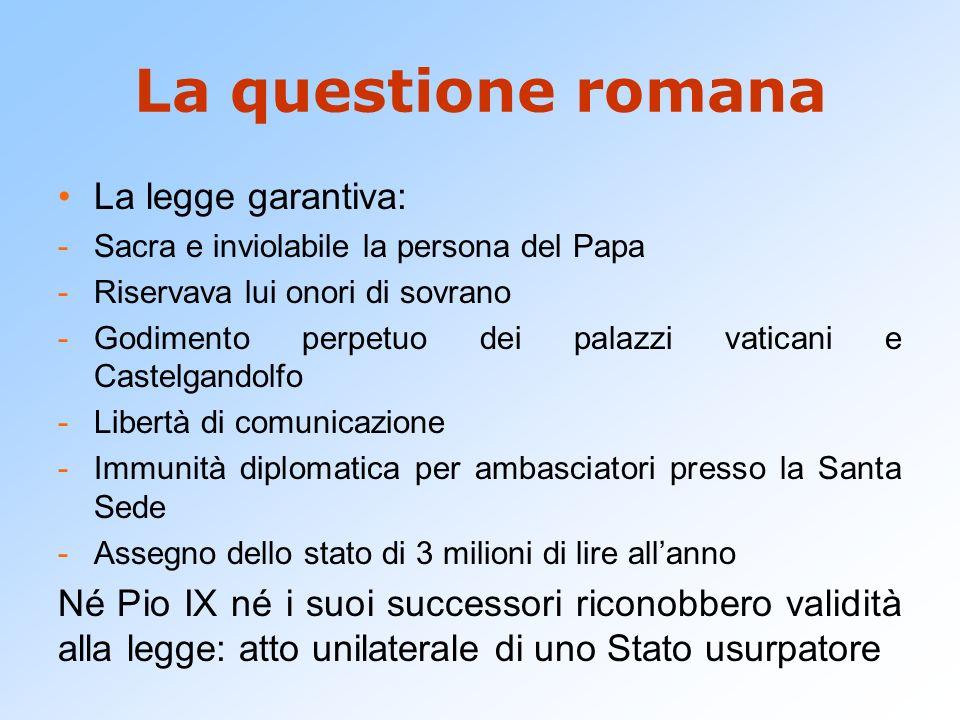La questione romana La legge garantiva: