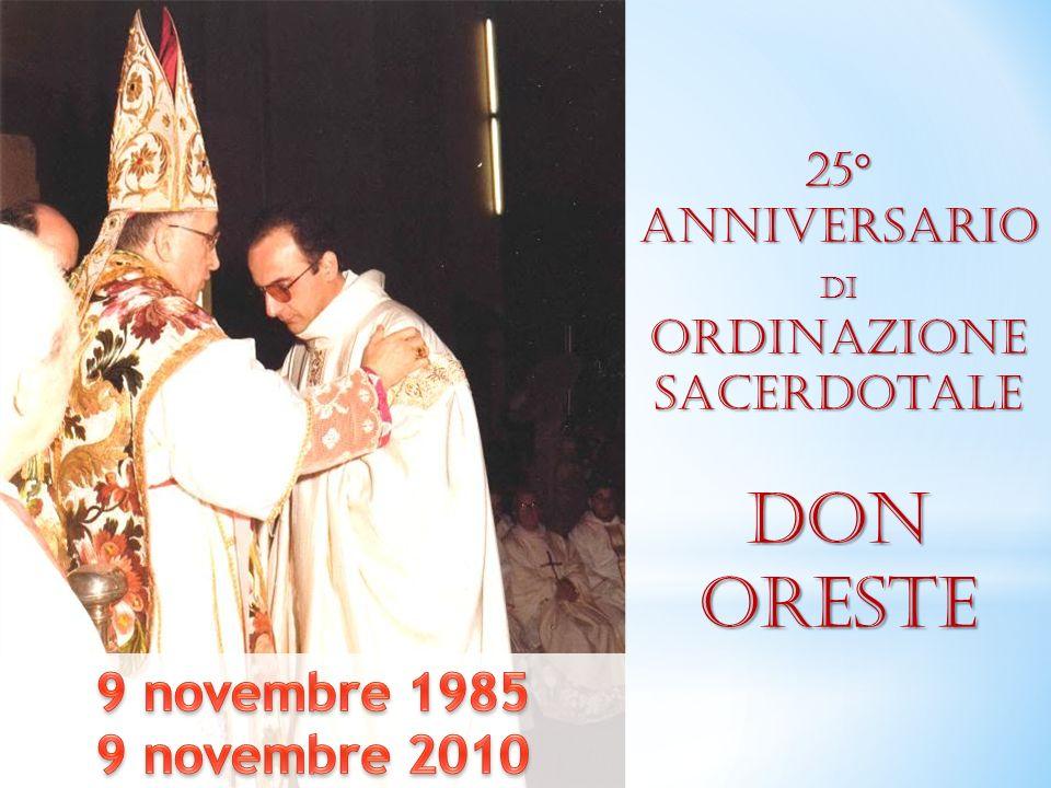 Don oreste 9 novembre 1985 9 novembre 2010 25° Anniversario