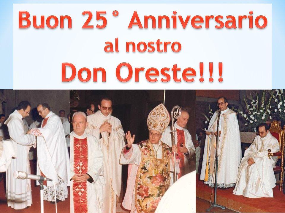 Buon 25° Anniversario al nostro Don Oreste!!!