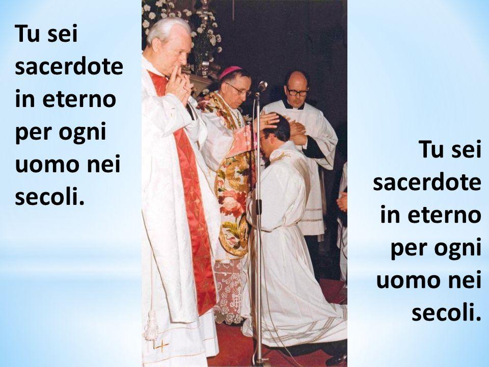 Tu sei sacerdote in eterno