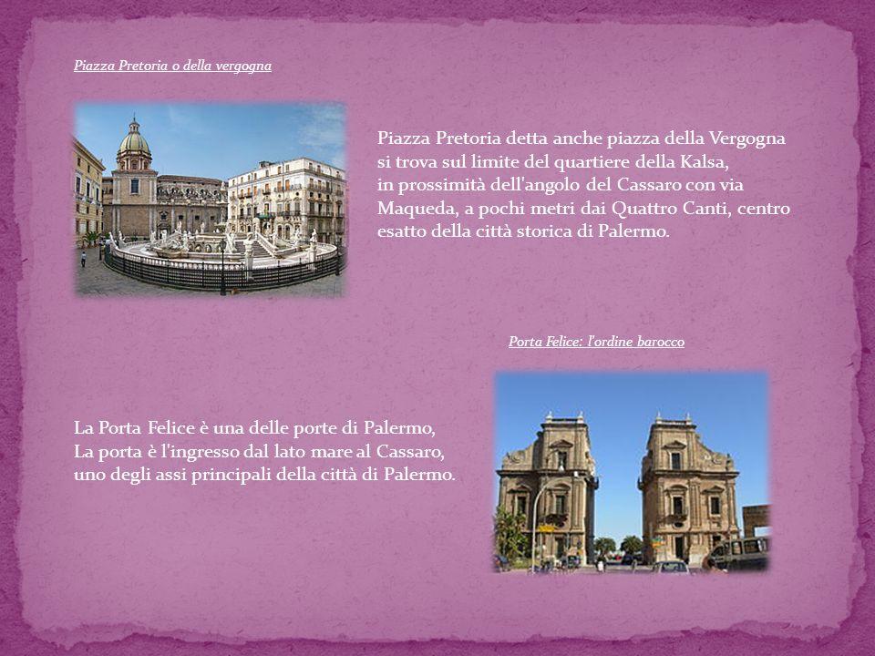 La Porta Felice è una delle porte di Palermo,