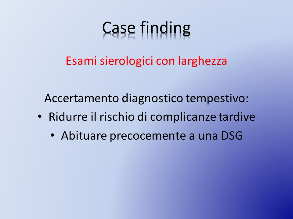 Case finding Esami sierologici con larghezza