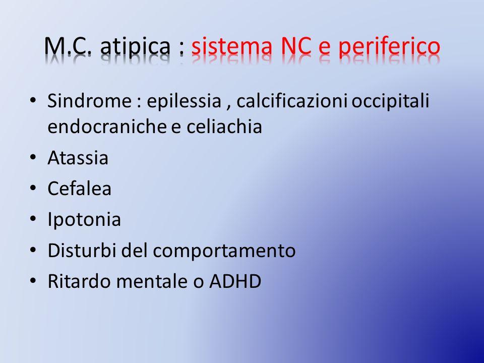 M.C. atipica : sistema NC e periferico