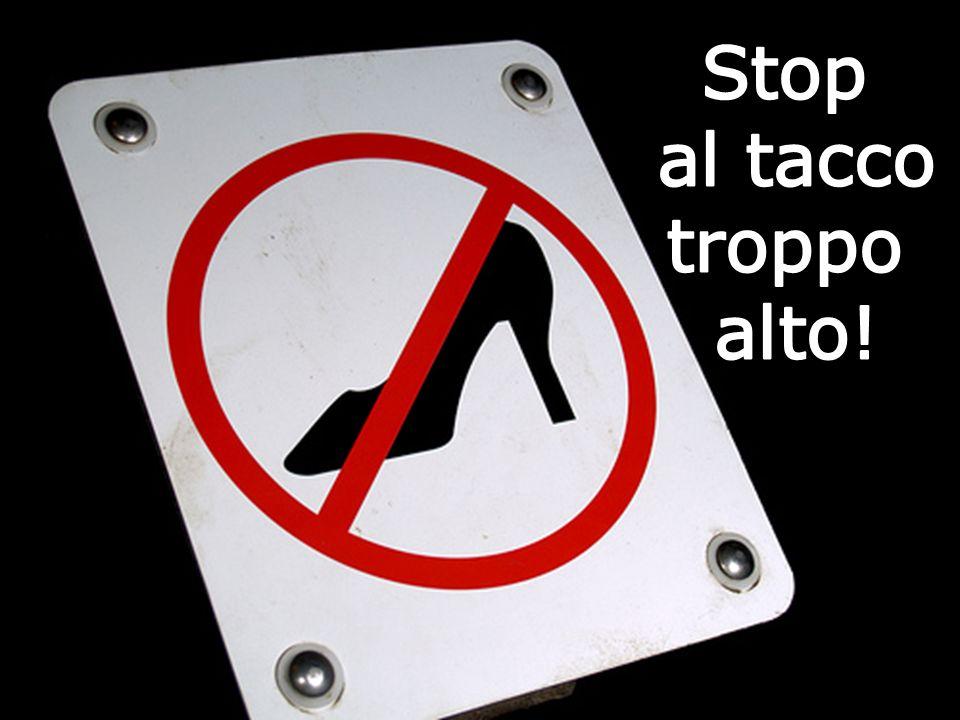 Stop al tacco troppo alto!