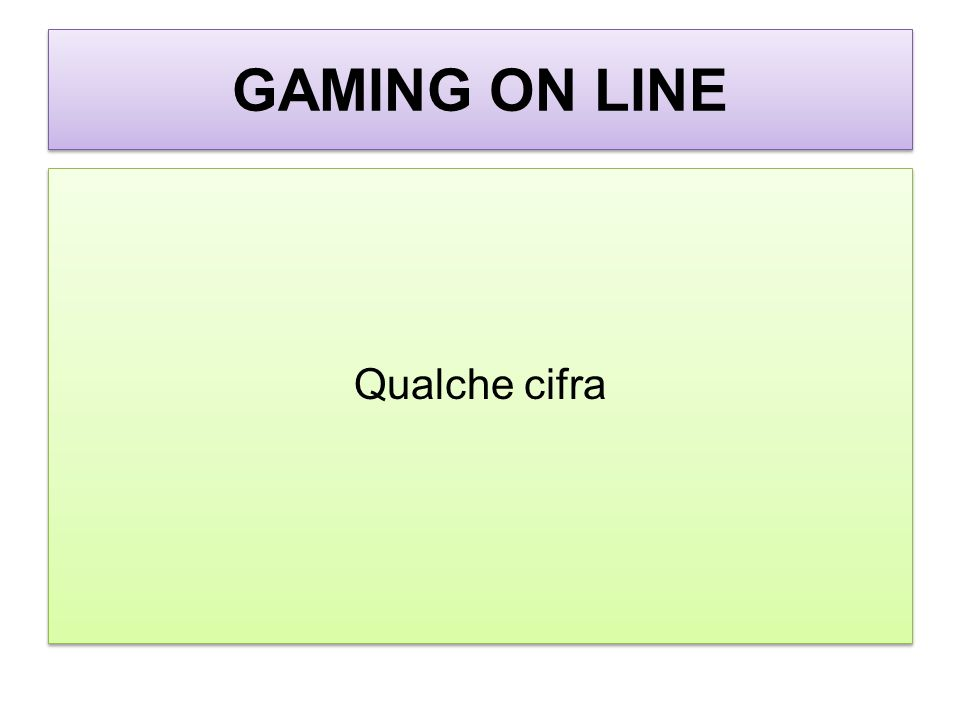 GAMING ON LINE Qualche cifra