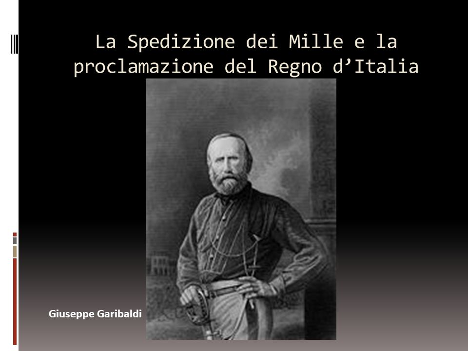 La Spedizione dei Mille e la proclamazione del Regno d'Italia