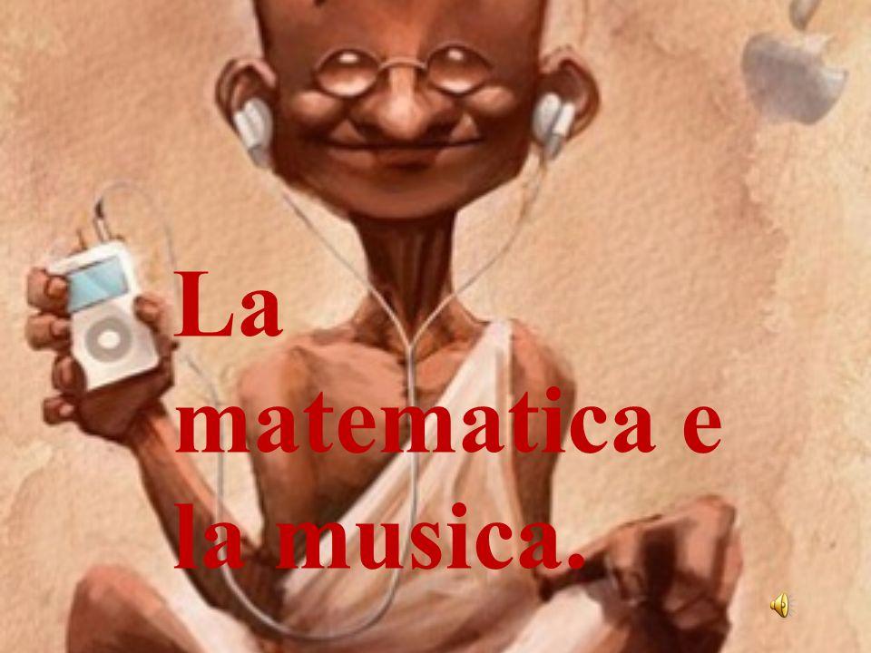 La matematica e la musica.