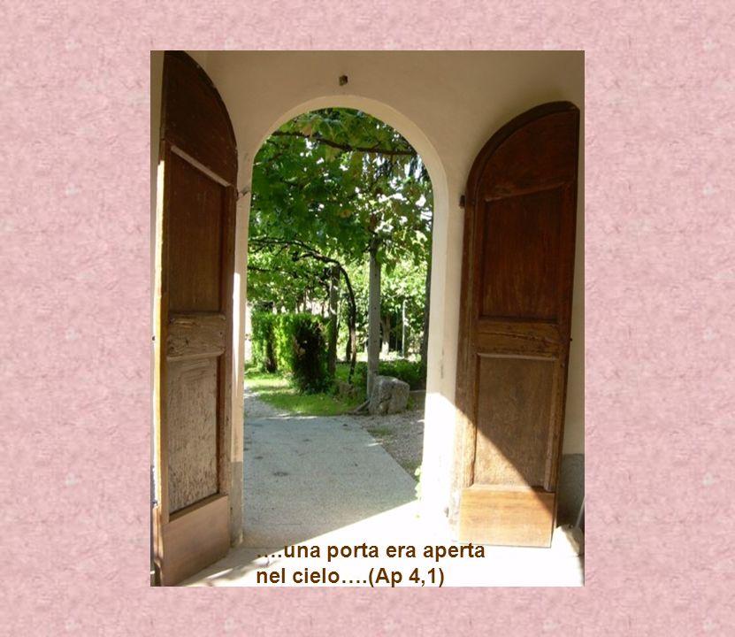 ….una porta era aperta nel cielo….(Ap 4,1)