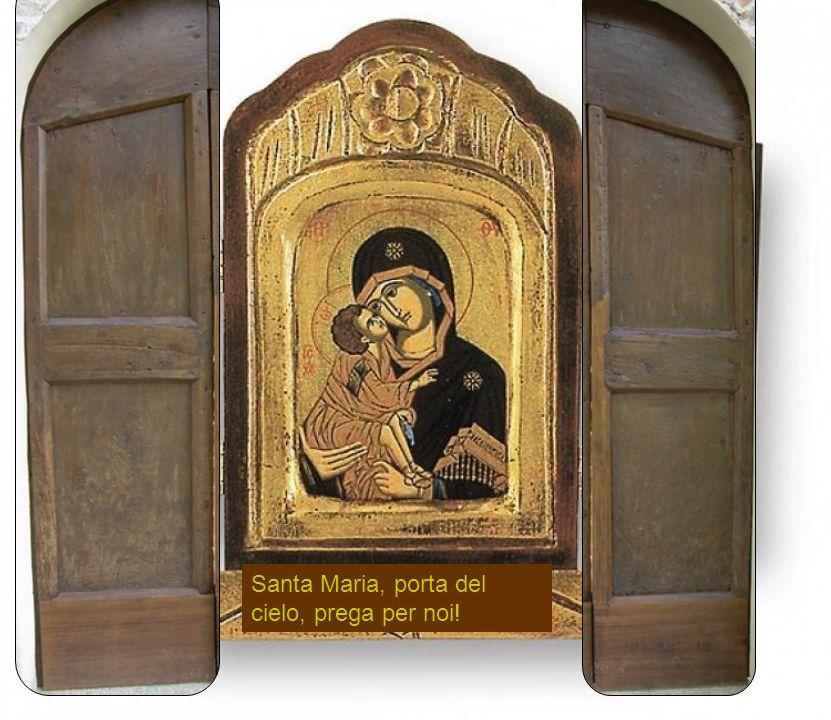 Santa Maria, porta del cielo, prega per noi!