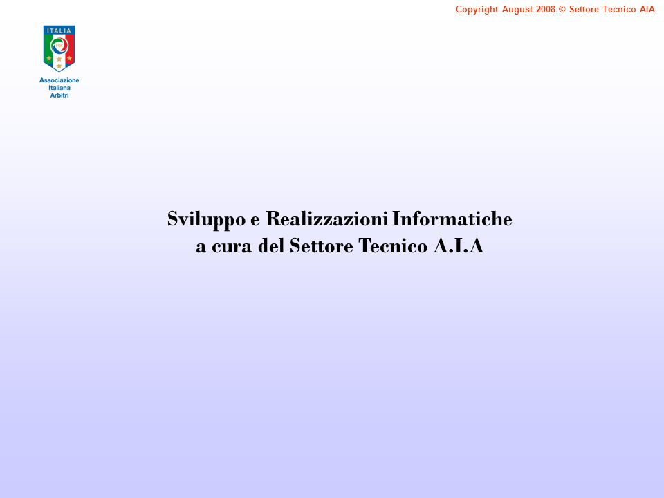 Sviluppo e Realizzazioni Informatiche a cura del Settore Tecnico A.I.A