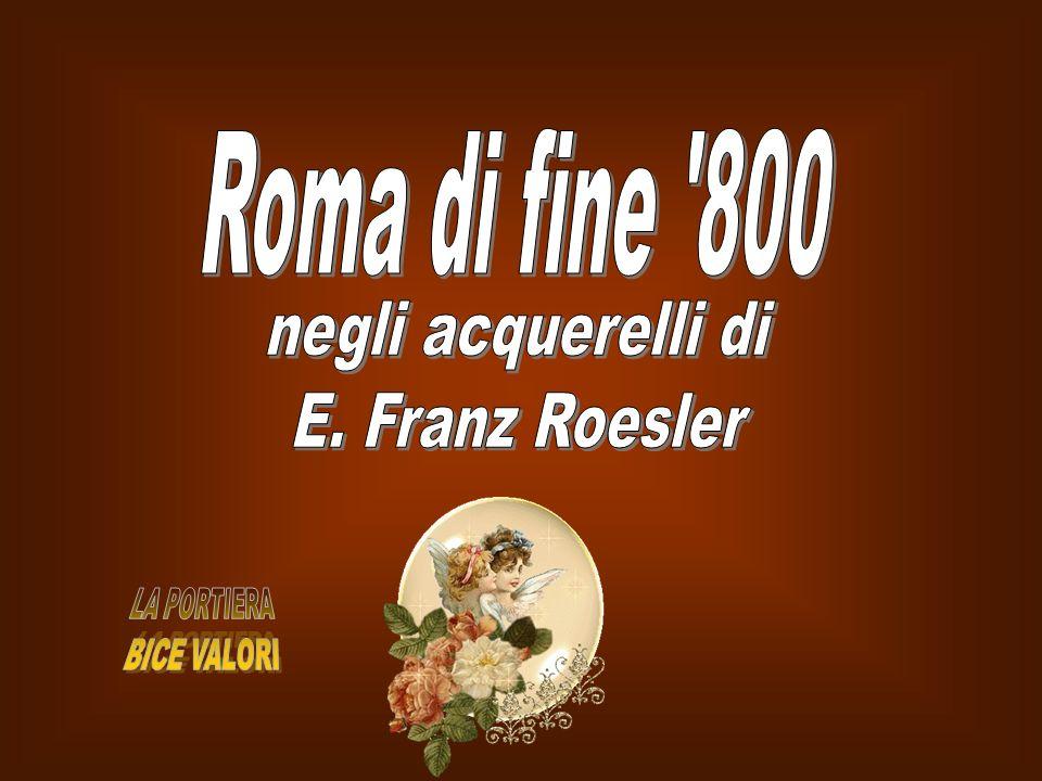Roma di fine 800 negli acquerelli di E. Franz Roesler LA PORTIERA