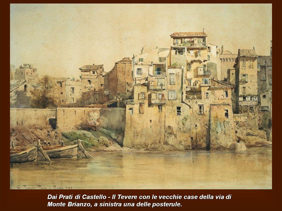 Dai Prati di Castello - Il Tevere con le vecchie case della via di Monte Brianzo, a sinistra una delle posterule.