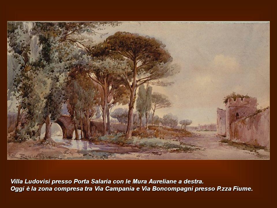 Villa Ludovisi presso Porta Salaria con le Mura Aureliane a destra.