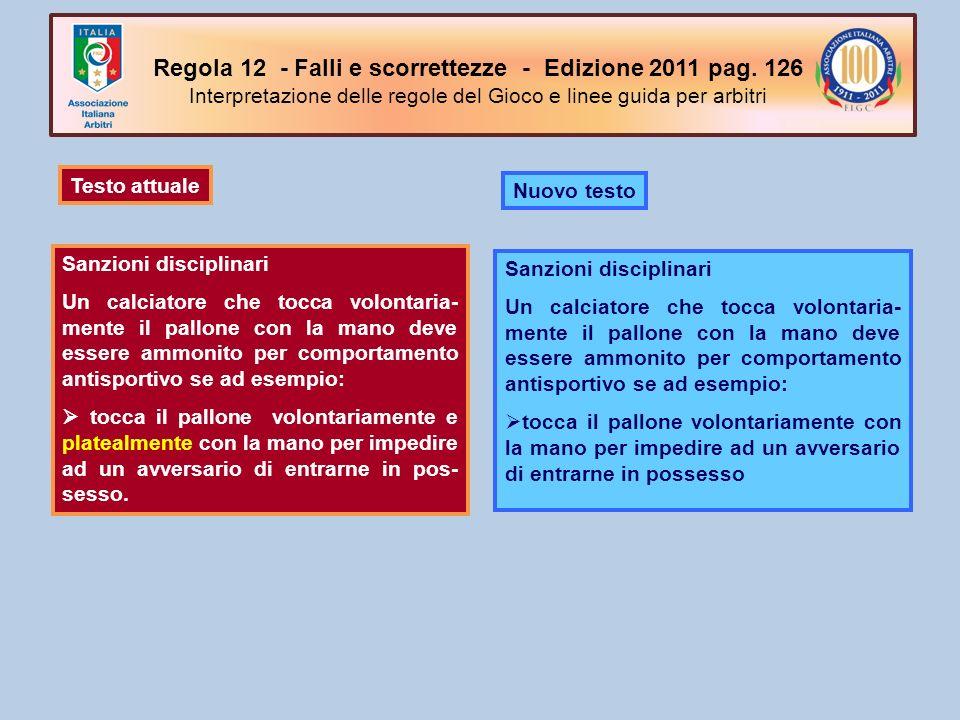 Regola 12 - Falli e scorrettezze - Edizione 2011 pag. 126