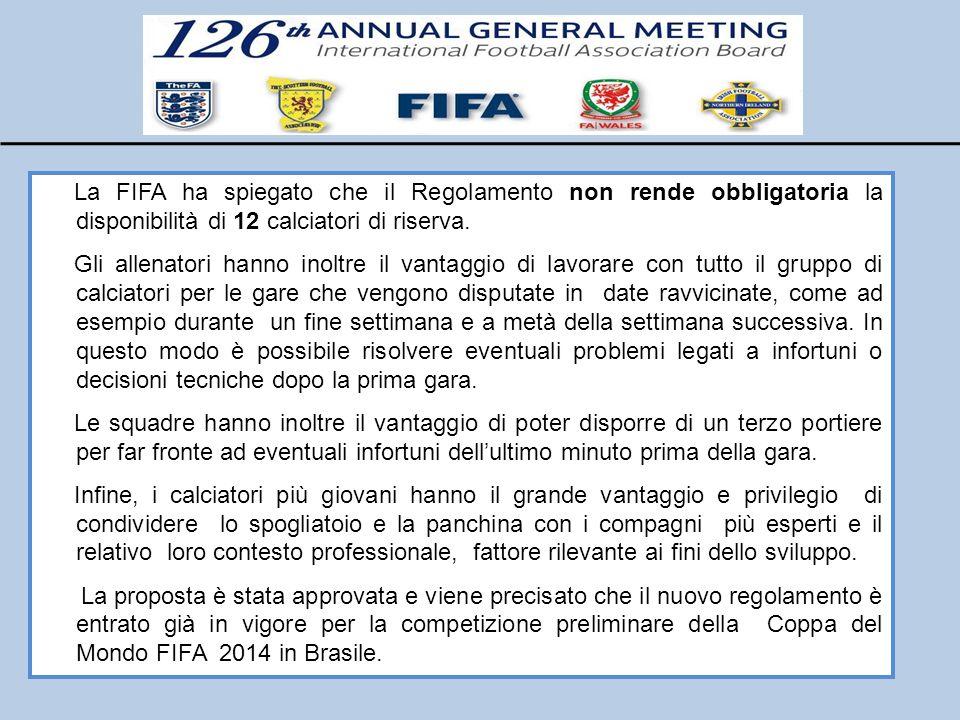 La FIFA ha spiegato che il Regolamento non rende obbligatoria la disponibilità di 12 calciatori di riserva.