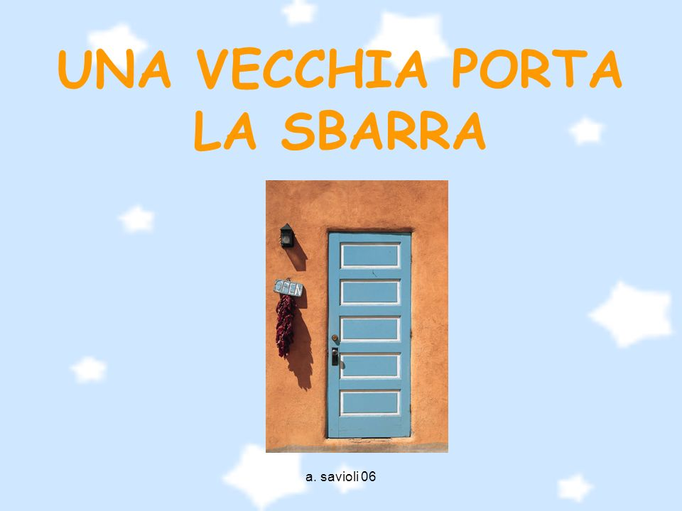 UNA VECCHIA PORTA LA SBARRA