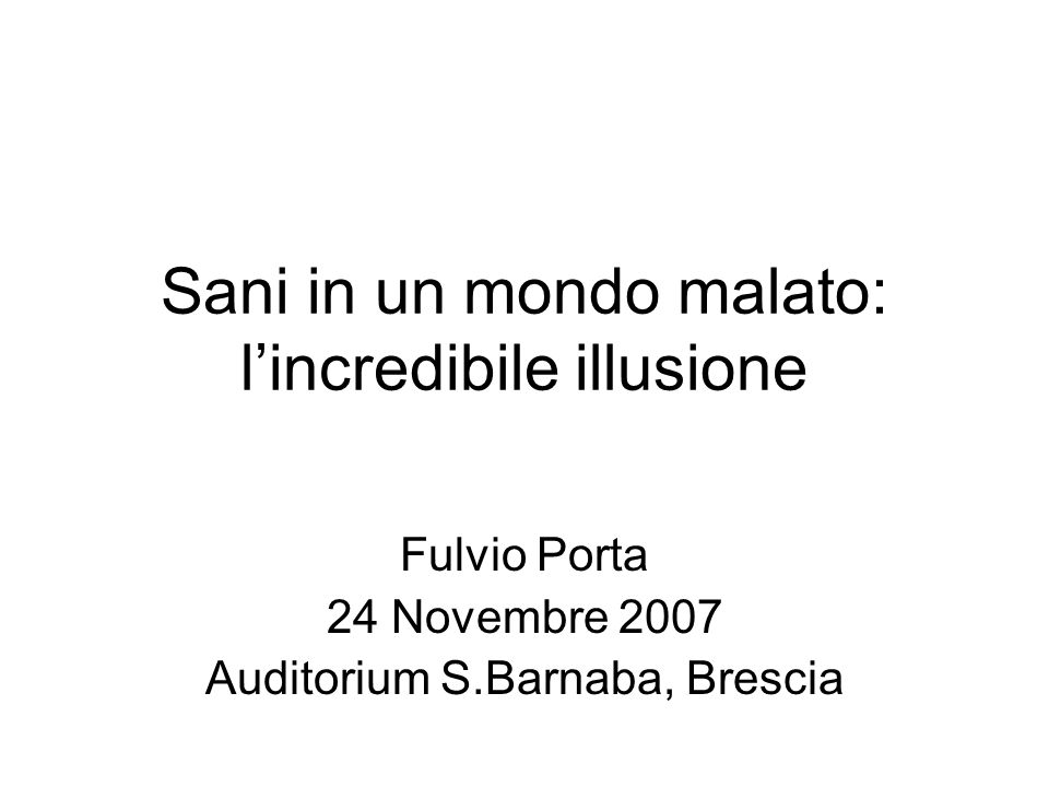 Sani in un mondo malato: l'incredibile illusione