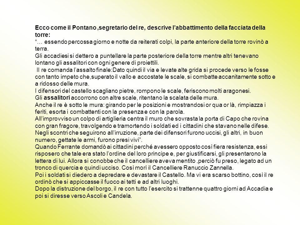 Ecco come il Pontano ,segretario del re, descrive l'abbattimento della facciata della torre: