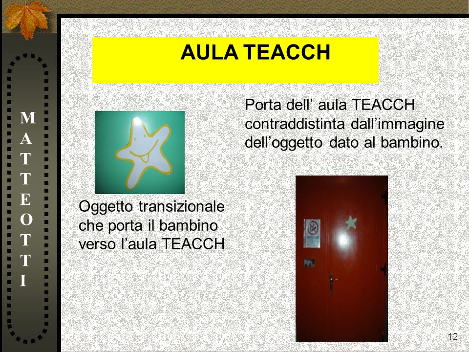 AULA TEACCH MATTEOTTI Porta dell' aula TEACCH