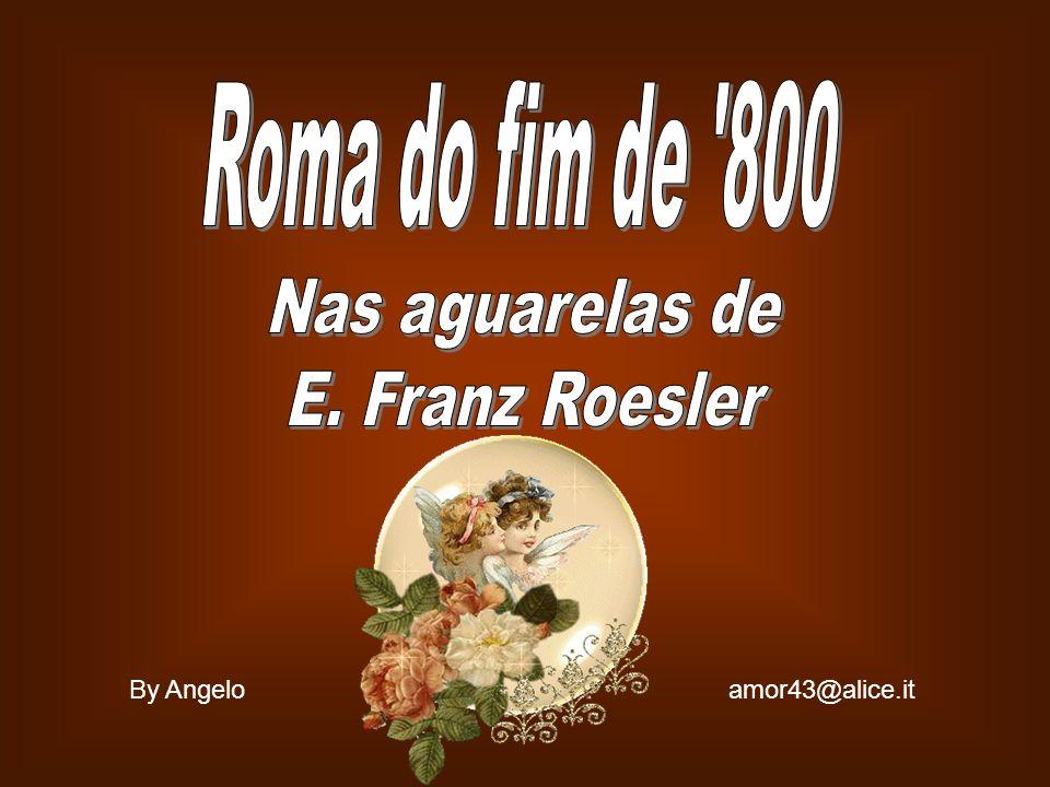 Roma do fim de 800 Nas aguarelas de E. Franz Roesler