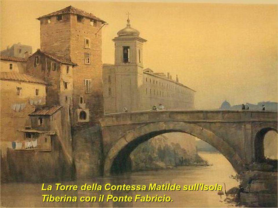 La Torre della Contessa Matilde sull Isola Tiberina con il Ponte Fabricio.