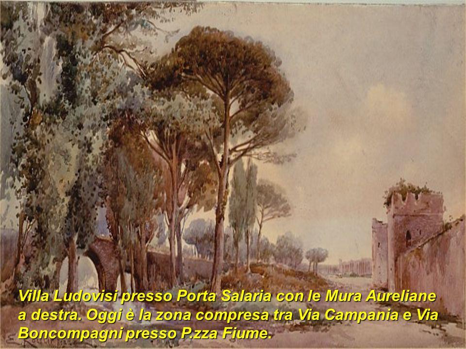 Villa Ludovisi presso Porta Salaria con le Mura Aureliane a destra