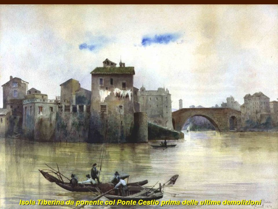 Isola Tiberina da ponente col Ponte Cestio prima delle ultime demolizioni