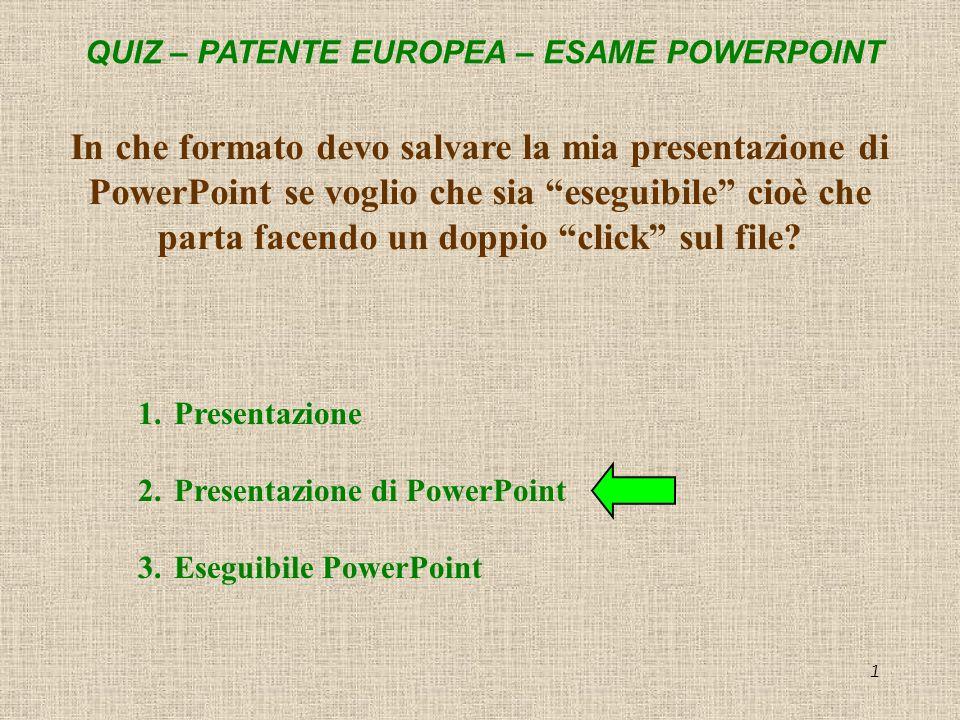 In che formato devo salvare la mia presentazione di PowerPoint se voglio che sia eseguibile cioè che parta facendo un doppio click sul file