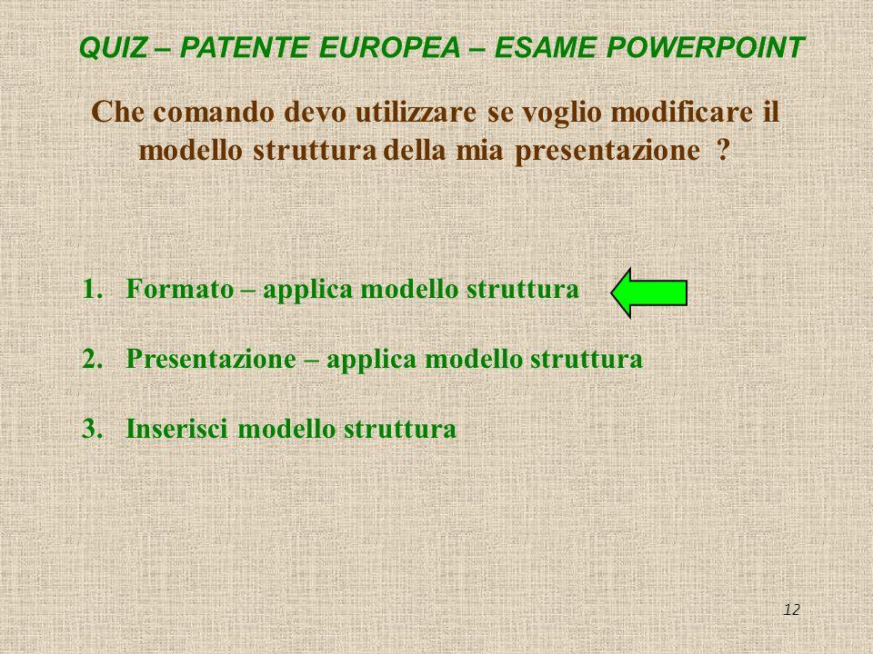 Che comando devo utilizzare se voglio modificare il modello struttura della mia presentazione