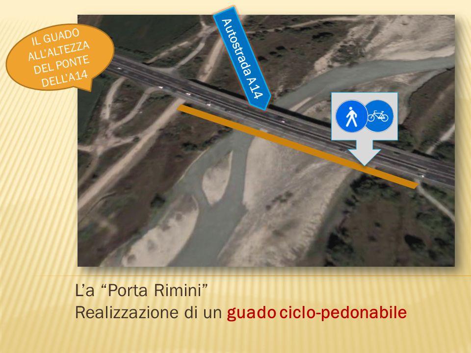L'a Porta Rimini Realizzazione di un guado ciclo-pedonabile