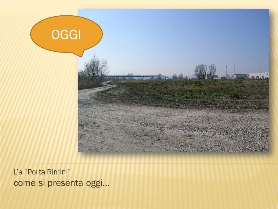 L'a Porta Rimini come si presenta oggi…