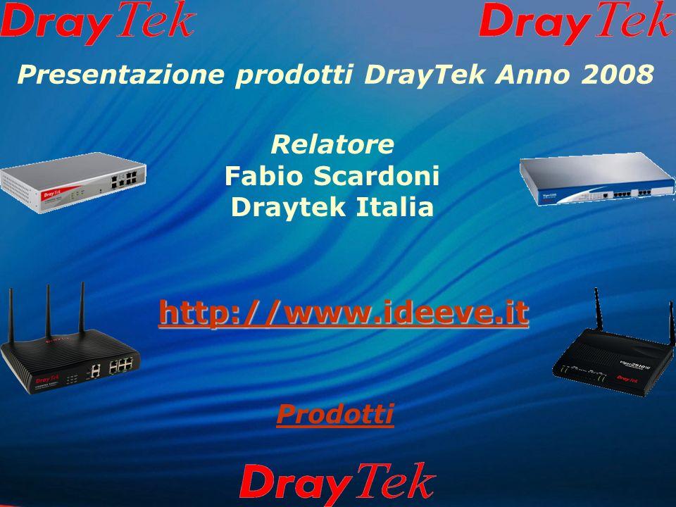 Presentazione prodotti DrayTek Anno 2008