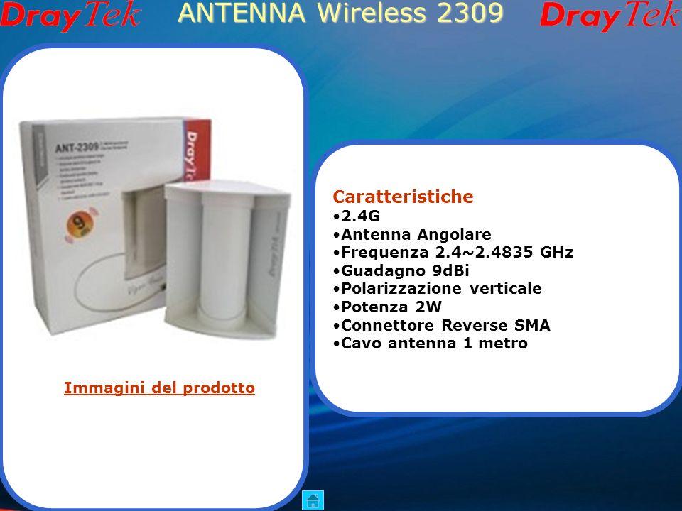 ANTENNA Wireless 2309 Caratteristiche 2.4G Antenna Angolare