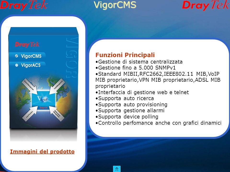 VigorCMS Funzioni Principali Gestione di sistema centralizzata